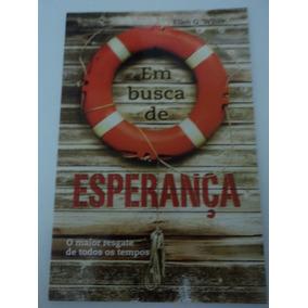 Livro:em Busca De Esperança:ellen G.white:novo:original