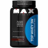 Top Whey 3w Max Titanium 900g Mais Vendida