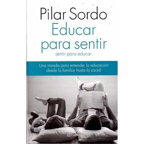 Educar Para Sentir / Pilar Sordo
