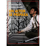 Libro Un Actor Se Prepara Stanislavski Ebook Download