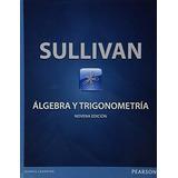 Sullivan Algebra Y Trigonometria Novena Edicion