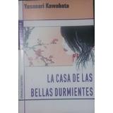 La Casa De Las Bellas Durmientes - Yasunari Kawabata - Nuevo