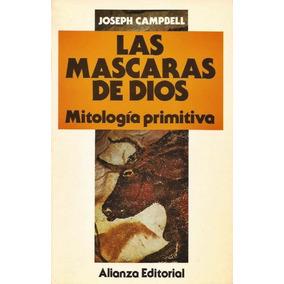 Las Mascara De Dios - Mitología Primitiva - Alianza Editori