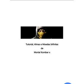 Tutorial, Almas E Moedas Infinitas De Mortal Kombar X