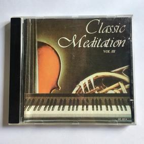 Meditation - Classical Relaxation - Vol. Iii