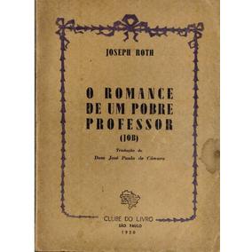 Livro O Romance De Um Pobre Professor (job) - Ano 1950