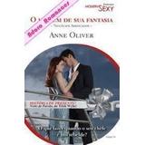 Livro O Homem De Sua Fantasia Anne Oliver