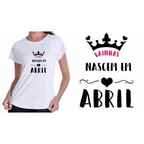 Presentes Para Aniversariantes Do Mes De Abril Camisetas - Camisetas ... 90a98ed26a5
