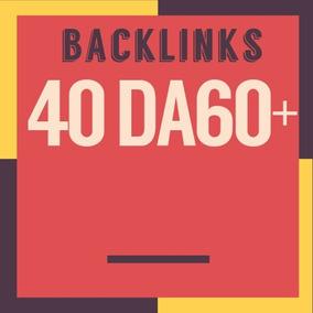 40 Backlinks Dofollow Premium Da60 A Da100 Seo De Qualidade