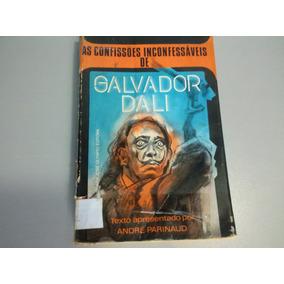 Livro As Confissões Inconfessáveis De Salvador Dali