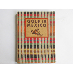 A Short History Of Golf In Mexico And The Mexico City Cc.