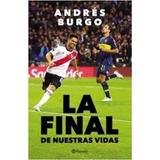 La Final De Nuestras Vidas - Andrés Burgo