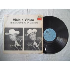 Lp Vinil - Viola E Violão - Pedro Bento E Zé Da Estrada