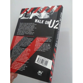 Walk On - A Jornada Espiritual Do U2 - Steve Stockman - Novo