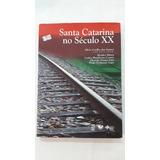 Livro Santa Catarina No Século Xx