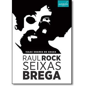 Raul Rock Seixas Brega: A Música Brega De Raul Seixas