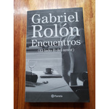 Encuentros - El Lado B Del Amor - Gabriel Rolon