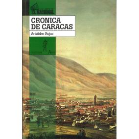 Crónica De Caracas / Arístides Rojas