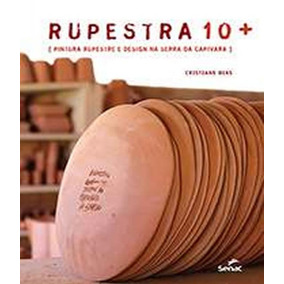 Rupestra 10 - Pintura Rupestre E Design Na Serra Da Capivara