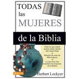 Todas Las Mujeres De La Biblia (libro Digital)