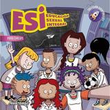 Esi (educación Sexual Integral) Para Chicas Y Chicos