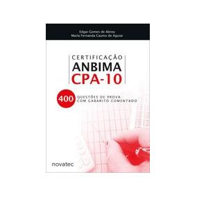 Certificaçao Anbima Cpa-10 - 400 Questoes De Prova Com Gaba