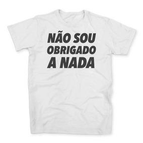 Camisas Escrito Frases De Nao Sou Obrigada Calçados Roupas E