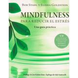 Mindfulness: Para Reducir El Estrés Una Guía Práctica