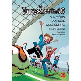 Os Futebolíssimos - O Mistério Dos Sete Gols Contra - Volu