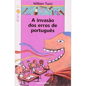 A Invasão Dos Erros De Portugues - Frete Grátis*