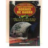 Como Construir Hornos De Barro - Noberto M. Seoane