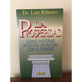 La Prosperidad. Dr. Lair Ribeiro