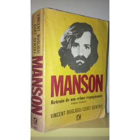 Manson - Retrato De Um Crime Repugnante, Vincent Bugliosi