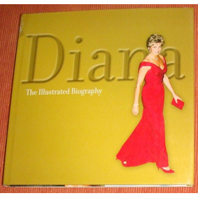 Livro Diana - The Illustrated Biography ( Inglês )
