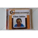 Cd Elino Julião - Grandes Sucessos - Lacrado - F. Grátis