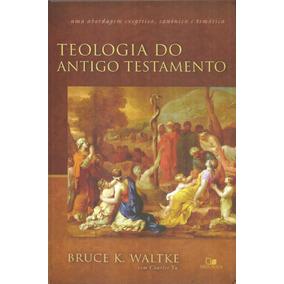 Teologia Do Antigo Testamento - Bruce K