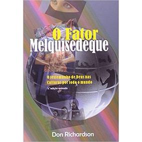 Fator Melquisedeque Don Richadson, O - Don Richardson