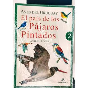 Aves Del Uruguay . El País De Los Pájaros Pintados .