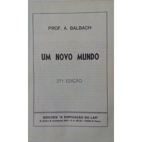 Um Novo Mundo. 27° Edição Prof. A. Balbach