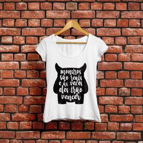 Camiseta Monstros São Reais Medo Frases Inspiração Camisa
