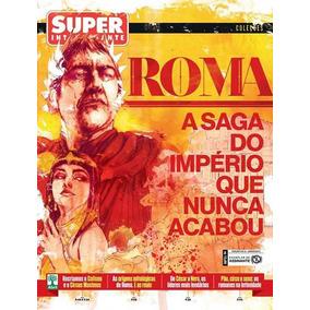 Roma: A Saga Do Império Que Nunca Acabou - Superinteressante