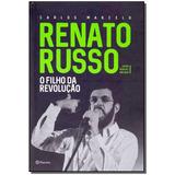 Livro - Renato Russo - O Filho Da Revolucao - (planeta)