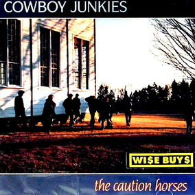 Cd Cowboy Junkies The Caution Horses - Lacrado