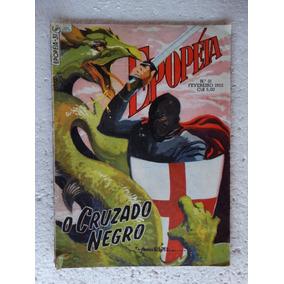Epopéia Nº 31! Ebal Fev 1955! O Cruzado Negro!