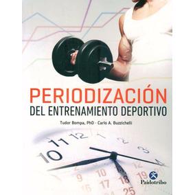 Periodizacion Del Entrenamiento Deportivo. Bompa. Paidotribo