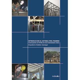 Introducción Al Sistema Steel Framing Ed Nobuko