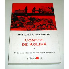 Livro Contos De Kolimá 1 - Varlam Chalámov - História Russa