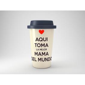 f6b74ac3ac1 Taza Vaso Tipo Starbucks Día De La Madre. Mamá.