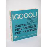 Goool Siete Historias De Futbol H4