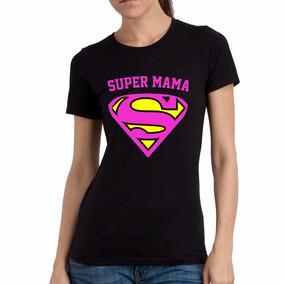 Remera Regalo Dia De La Madre Yo Soy Tu Madre Super Mama